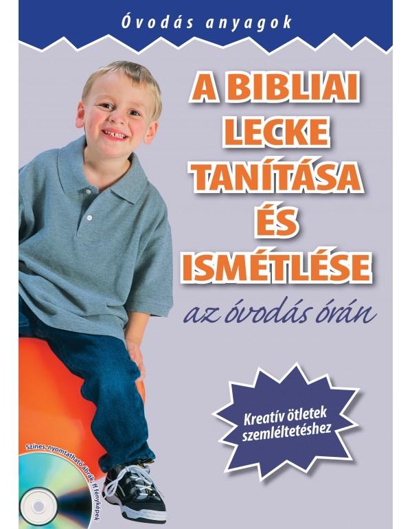 A Bibliai lecke tanítása és ismétlése az óvodás órán