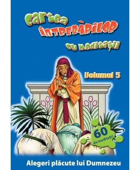 Cartea întrebărilor cu meditaţii, volumul 5