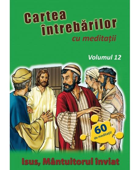 Cartea întrebărilor cu meditaţii, volumul 12