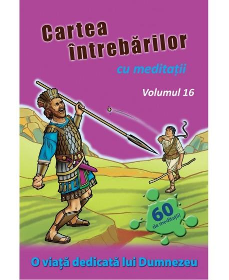 Cartea întrebărilor cu meditaţii, volumul 16