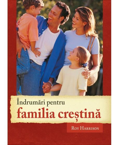 Îndrumări pentru familia creştină