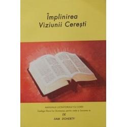 Împlinirea viziunii cereşti