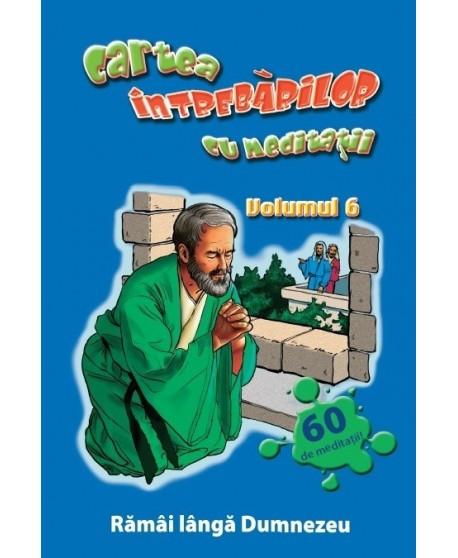 Cartea întrebărilor cu meditaţii, volumul 6