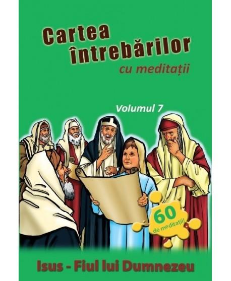 Cartea întrebărilor cu meditaţii, volumul 7