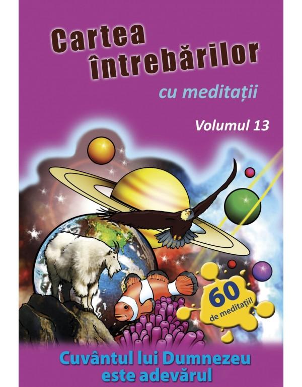 Cartea întrebărilor cu meditaţii, volumul 13