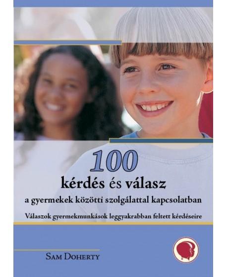 100 kérdés és válasz a gyermekek közötti szolgálattal kapcsolatban